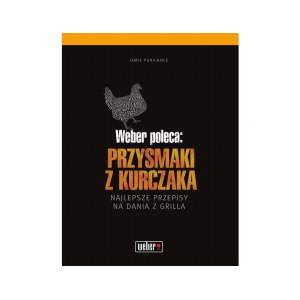 """Książka Weber: """"Weber poleca: Przysmaki z kurczaka""""."""